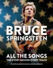 Bruce Springsteen: All the Songs : The Story Behind Every Track - eBook
