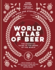 World Atlas of Beer : THE ESSENTIAL NEW GUIDE TO THE BEERS OF THE WORLD - eBook
