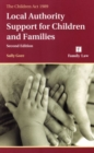Children Act 1989 : Local Authority Support for Children and Families - Book