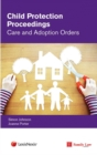 Child Protection Proceedings: Care and Adoption Orders - Book