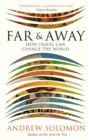 Far and Away : How Travel Can Change the World - Book