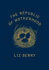 The Republic of Motherhood - Book