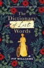 The Dictionary of Lost Words : The International Bestseller - Book