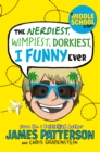 The Nerdiest, Wimpiest, Dorkiest I Funny Ever : (I Funny 6) - Book