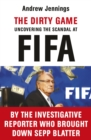 The Dirty Game : Uncovering the Scandal at FIFA - Book