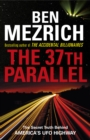 The 37th Parallel : The Secret Truth Behind America's UFO Highway - Book