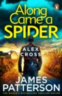 Along Came a Spider : (Alex Cross 1) - Book