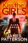 Kiss the Girls : (Alex Cross 2) - Book