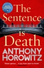 The Sentence is Death : A mind-bending murder mystery from the bestselling author of THE WORD IS MURDER - Book
