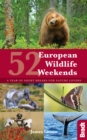 52 European Wildlife Weekends : A year of short breaks for nature lovers - Book