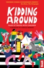 Kidding Around : Tales of Travel with Children - Book