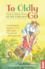 To Oldly Go : Tales of Intrepid Travel by the Over-60s - eBook