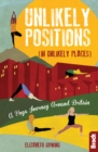 Unlikely Positions in Unlikely Places : A Yoga Journey around Britain - Book