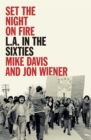 Set the Night on Fire : L.A. in the Sixties - Book