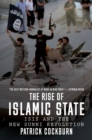 The Rise of Islamic State : ISIS and the New Sunni Revolution - Book