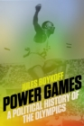 Power Games : A Political History of the Olympics - eBook