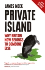 Private Island : Why Britain Now Belongs to Someone Else - Book