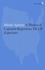 A Theory of Capitalist Regulation : The US Experience - Book