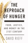 The Reproach of Hunger : Food, Justice and Money in the 21st Century - eBook