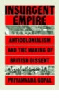 Insurgent Empire : Anticolonial Resistance and British Dissent - Book