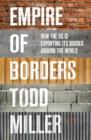 Empire of Borders : The Expansion of the US Border around the World - Book