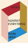 Against Everything : On Dishonest Times - Book