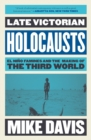 Late Victorian Holocausts : El Nino Famines and the Making of the Third World - Book