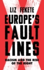 Europe's Fault Lines : Racism and the Rise of the Right - Book