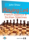 Playing 1.e4 - French Defence and Sicilian Sidelines - Book