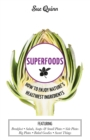 Superfoods : How to Enjoy Nature's Healthiest Ingredients - Book