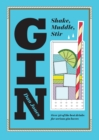 Gin: Shake, Muddle, Stir : Over 40 of the Best Drinks for Serious Gin Lovers - Book
