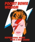 Pocket Bowie Wisdom : Witty quotes and wise words from David Bowie - Book