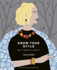 Know Your Style : Mix it, match it, love it - Book