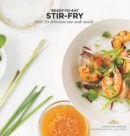 Stir-Fry : Over 70 delicious one-wok meals - Book