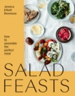 Salad Feasts : How to assemble the perfect meal - Book