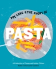 The Long and the Short of Pasta : A collection of treasured Italian dishes - Book