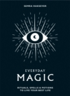 Everyday Magic : Rituals, spells and potions to live your best life - Book