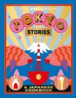 Tokyo Stories : A Japanese cookbook - Book