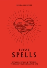 Love Spells : Rituals, spells and potions to spark your romantic life - Book