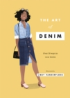 The Art of Denim : Over 30 ways to wear denim - Book