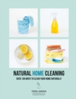 Natural Home Cleaning : Over 100 ways to clean your home naturally - Book