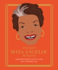 Pocket Maya Angelou Wisdom : Inspirational quotes and wise words from a legendary icon - Book