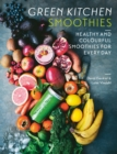 Green Kitchen Smoothies : Healthy and colourful smoothies for everyday - Book