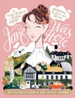 Jane Was Here : An illustrated guide to Jane Austen's England - Book