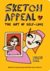 Sketch Appeal: The Art of Self-Love : Sketch and express yourself like never before! - Book