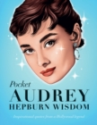 Pocket Audrey Hepburn Wisdom : Inspirational quotes from a film icon - Book