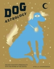 Dog Astrology : Decode your pet's personality with the power of the zodiac - Book