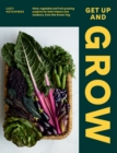 Get Up and Grow : Herb, Vegetable and Fruit Growing Projects for Both Indoors and Outdoors, from She Grows Veg - Book