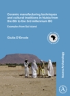Ceramic manufacturing techniques and cultural traditions in Nubia from the 8th to the 3rd millennium BC : Examples from Sai Island - Book