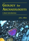 Geology for Archaeologists : A short introduction - Book